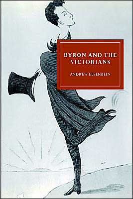 Byron and the Victorians book written by Andrew Elfenbein