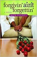 Forgivin' Ain't Forgettin' book written by Mata Elliott