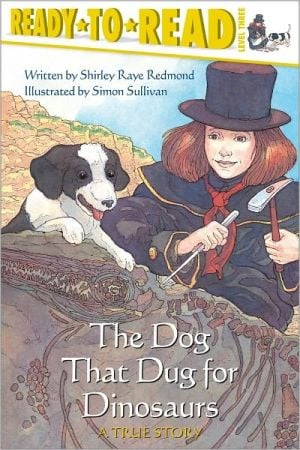 Dog That Dug for Dinosaurs written by Shirley Raye Redmond