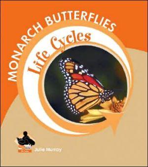 Monarch Butterflies book written by Julie Murray