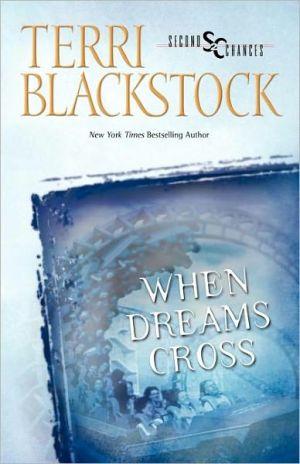 When Dreams Cross book written by Terri Blackstock