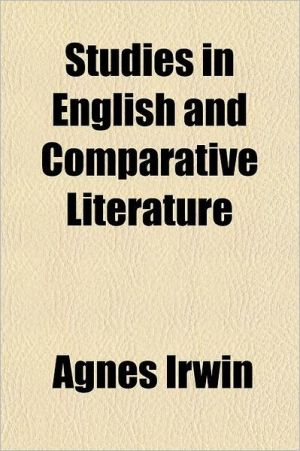 Studies in English and Comparative Literature book written by Agnes Irwin