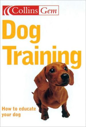 Dog Training: How to educate your dog written by Gwen Bailey