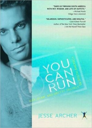 You Can Run: Gay, Glam, and Gritty Travels in South America written by Michael Luongo