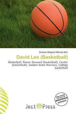 David Lee (Basketball) written by Carleton Olegario M. Ximo