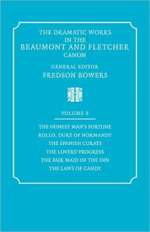 The Dramatic Works in the Beaumont and Fletcher Canon book written by Francis Beaumont