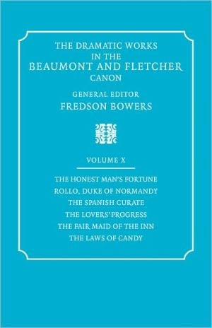 The Dramatic Works in the Beaumont and Fletcher Canon written by Francis Beaumont