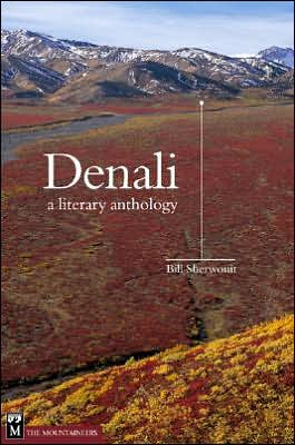 Denali: A Literary Anthology written by Bill Sherwonit