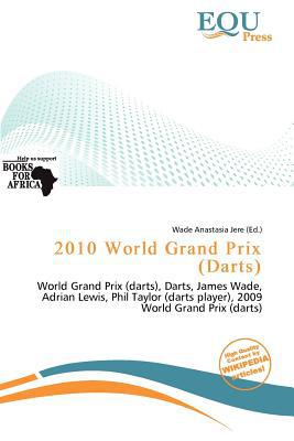 2010 World Grand Prix (Darts) written by Wade Anastasia Jere