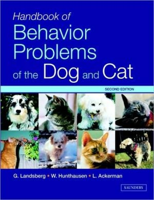 Handbook of Behavior Problems of the Dog and Cat book written by Gary Landsberg