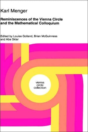 Reminiscences Of The Vienna Circle And The Mathematical Colloquium book written by Karl Menger