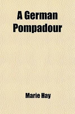 A German Pompadour book written by Hay, Marie