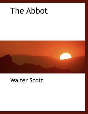 The Abbot written by Scott, Walter