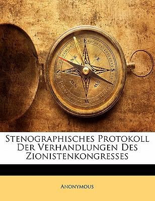 Stenographisches Protokoll Der Verhandlungen Des Zionistenkongresses book written by Anonymous