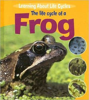 The Life Cycle of a Frog book written by Ruth Thomson
