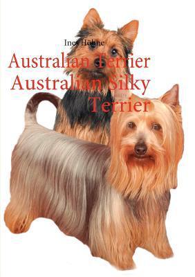 Australian Terrier Australian Silky Terrier book written by Ines H. Hne