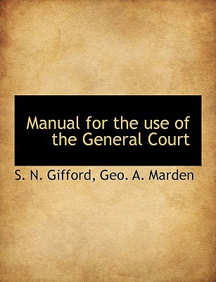Manual for the Use of the General Court written by Gifford, S. N. , Marden, Geo A.