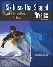Six Ideas that Shaped Physics: Unit N - Laws of Physics are Universal book written by Thomas A. Moore