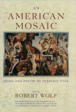 An American Mosaic: Prose and Poetry for Everyday Folk written by Robert Wolf