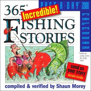 2008 Incredible Fishing Stories Page-A-Day Calendar book written by Shaun Morey (Compiler)