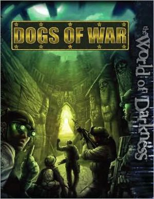 World of Darkness: Dogs of War book written by World of Darkness