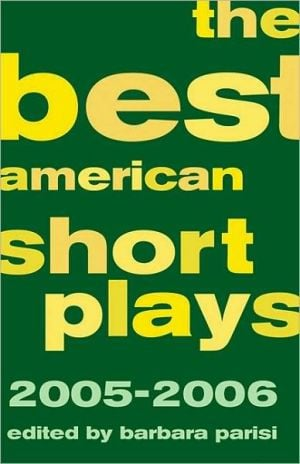 The Best American Short Plays 2005-2006 written by Barbara Parisi