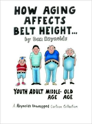 How Aging Affects Belt Height: A Reynolds Unwrapped Book book written by Dan Reynolds
