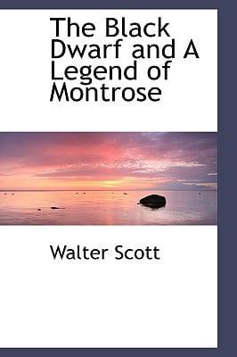 The Black Dwarf and a Legend of Montrose book written by Scott, Walter