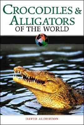 Crocodiles and Alligators of the World book written by David Alderton