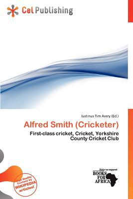 Alfred Smith (Cricketer) written by Iustinus Tim Avery