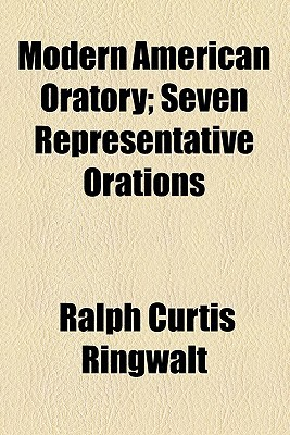 Modern American Oratory; Seven Representative Orations book written by Ringwalt, Ralph Curtis