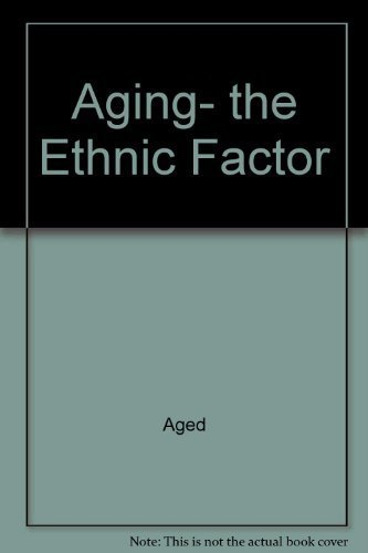 Aging, the ethnic factor book written by Aged