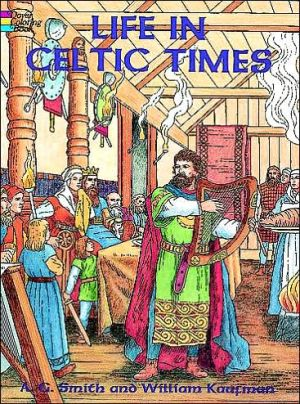 Life in Celtic Times book written by A. G. Smith