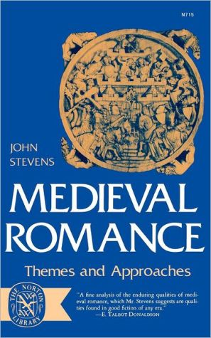Medieval Romance: Themes and Approaches book written by John E. Stevens