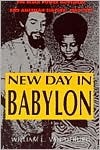 New Day in Babylon: The Black Power Movement and American Culture, 1965-1975 book written by William L. Van Deburg