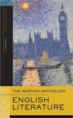The Norton Anthology of English Literature, Volume 2: The Romantic Period through the Twentieth Century book written by Carol T. Christ