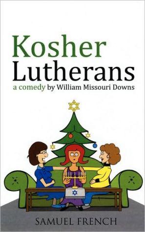 Kosher Lutherans book written by William Missouri Downs