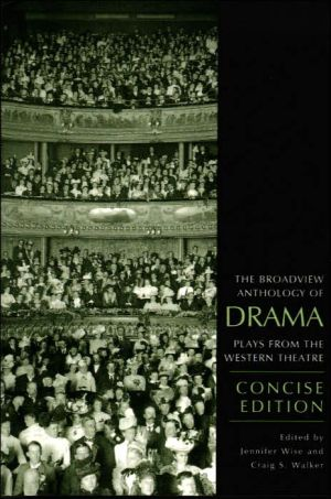 The Broadview Anthology of Drama, Concise Edition book written by Craig S. Walker