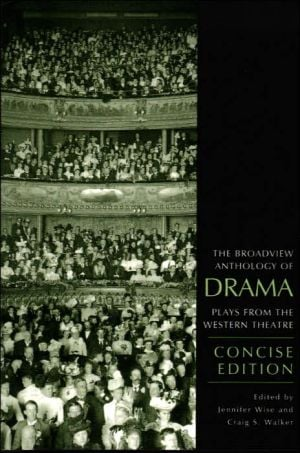 The Broadview Anthology of Drama, Concise Edition written by Craig S. Walker