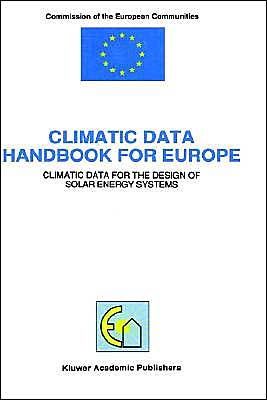 Climatic Data Handbook for Europe, Climatic Data for the Design of Solar Energy Systems book written by Bernard Bourges