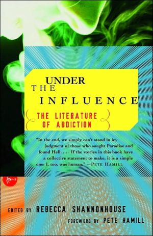 Under the Influence: The Literature of Addiction book written by Pete Hamill