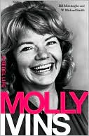 Molly Ivins: A Rebel Life book written by Bill Minutaglio