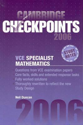 Cambridge Checkpoints Vce Specialist Mathematics 2006 written by Neil Duncan