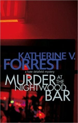 Murder at the Nightwood Bar: A Kate Delafield Mystery book written by Katherine V. Forrest