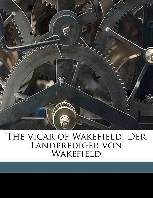 The Vicar of Wakefield. Der Landprediger Von Wakefield book written by Goldsmith, Oliver