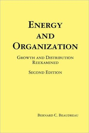 Energy And Organization book written by Bernard C. Beaudreau