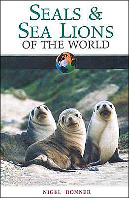 Seals and Sea Lions of the World book written by W. Nigel Bonner