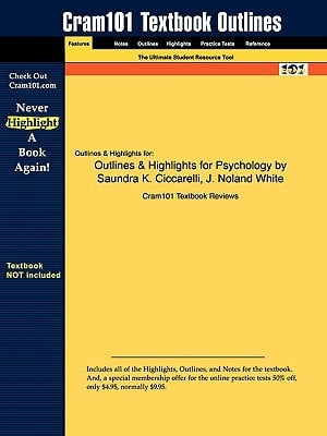Outlines & Highlights for Psychology by Saundra K. Ciccarelli, J. Noland White, ISBN: 9780136004288 written by Cram101 Textbook Reviews