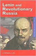 Lenin and Revolutionary Russia book written by Stephen J. Lee