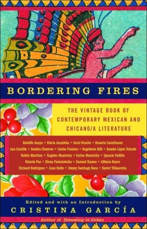 Bordering Fires: The Vintage Book of Contemporary Mexican and Chicano/a Literature written by Cristina Garcia
